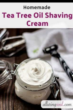 Homemade Tea Tree Oil Shaving Cream