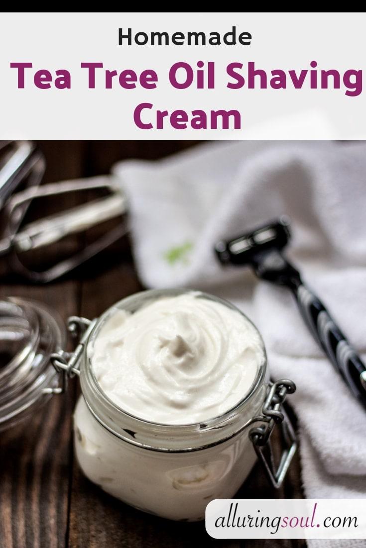Homemade Tea Tree Oil Shaving Cream