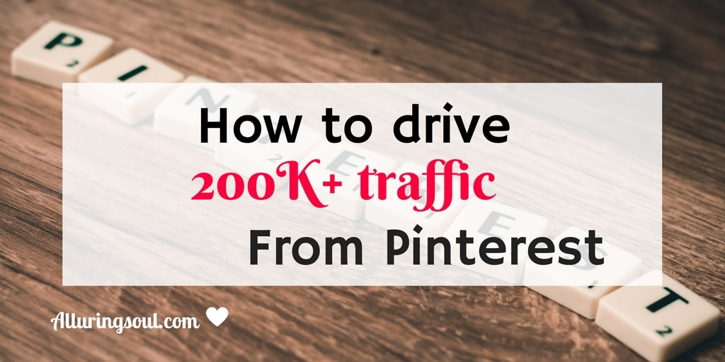 How to drive 200k traffic from pinterest