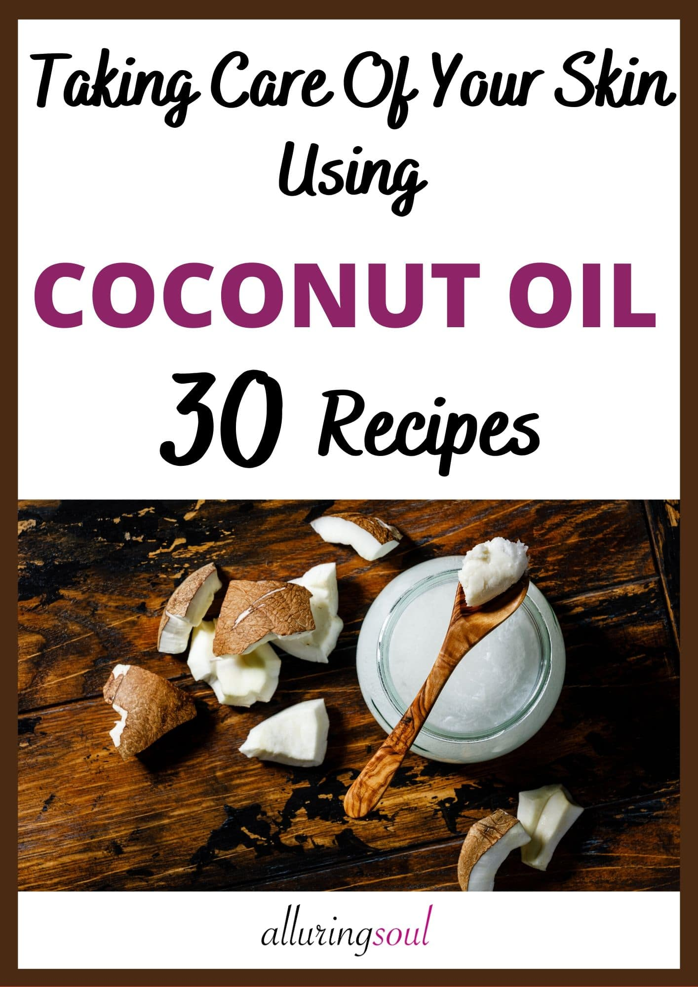 Taking care of your Skin using Coconut Oil - 30 Recipes (Launching in August)