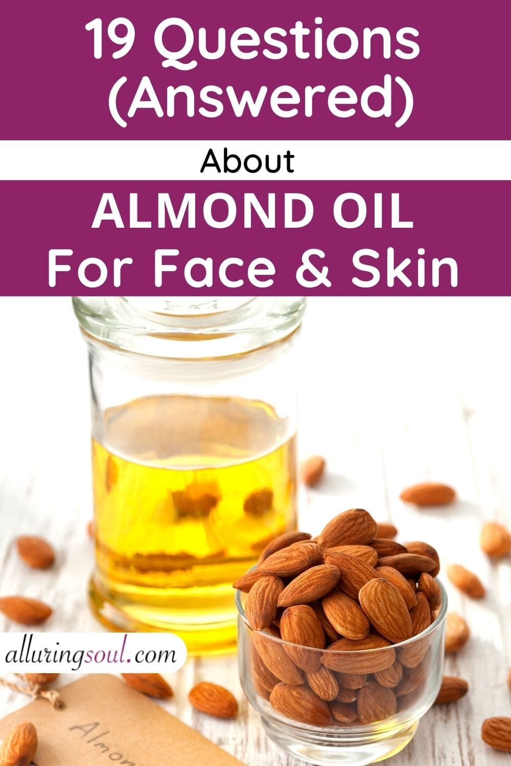19 Questions about Almond Oil for Face and Skin (Answered)