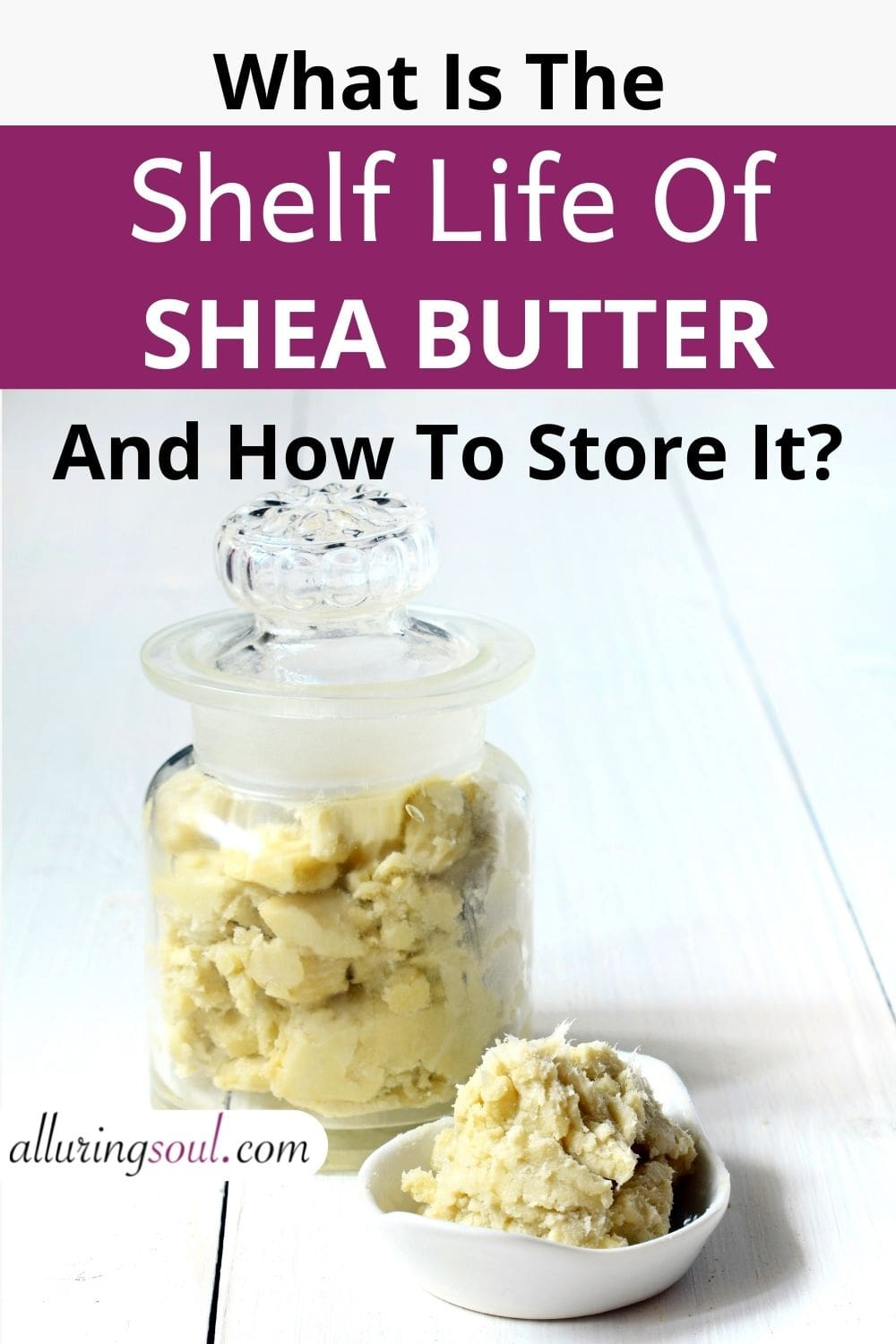 What is the shelf life of shea butter? (And how to store it?)